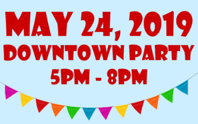 May 24, 2019 – DOWNTOWN PARTY