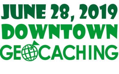 JUNE 28, 2019 – DOWNTOWN GEOCACHING